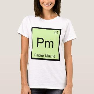 Pm - Papier Mache Chemistry Element Symbol Craft T T-Shirt