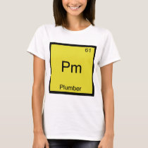 Pm - Plumber Funny Chemistry Element Symbol Tee