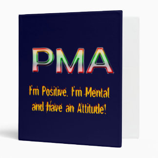 PMA, I'm Positive, I'm Mental and have an Attitude Binder