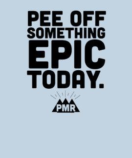 PMR salen pis algo camiseta épica