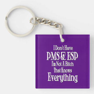PMS and ESP Women's Humor Square Key Chain