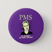 PMS: Be Afraid Button