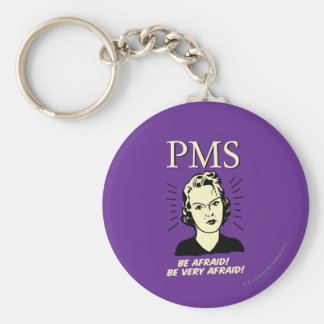PMS: Be Afraid Keychain