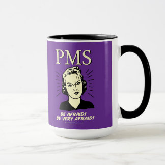 PMS: Be Afraid Mug