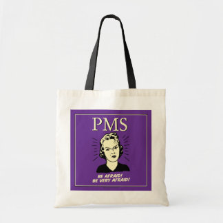 PMS: Be Afraid Tote Bag