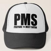 PMS humor Trucker Hat