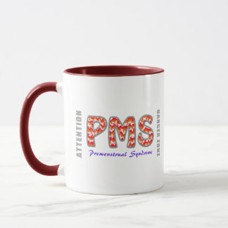 PMS - Premenstrual of syndromes Mug