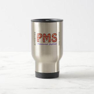 PMS - Premenstrual of syndromes Travel Mug