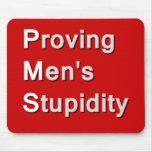 PMS: Proving Men's Stupidity Mouse Pad
