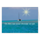 PMYC - On life's vast ocean diversely we sail. Greeting Card