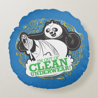 Po Ping - I'm Clean out of Underwear Round Pillow