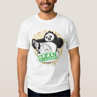 Po Ping - I'm Clean out of Underwear T-Shirt
