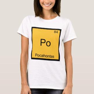 Po - Pocahontas Funny Chemistry Element Symbol Tee