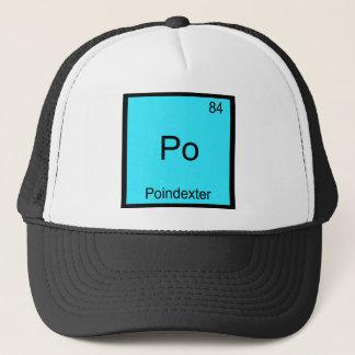 Po - Poindexter Funny Chemistry Element Symbol Tee Trucker Hat