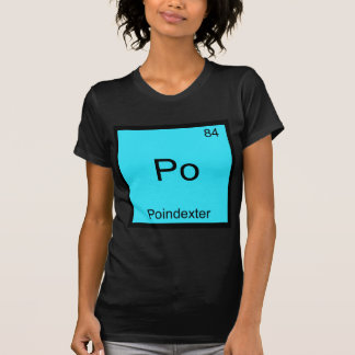Po - Poindexter Funny Chemistry Element Symbol Tee