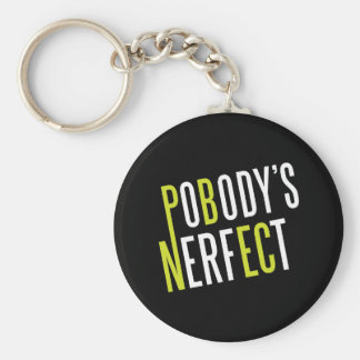 Pobody s Nerfect Key Chains