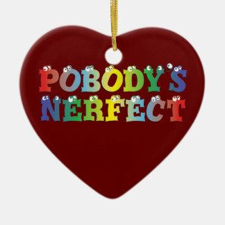 Pobody's Nerfect Bold Ornament