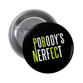 Pobody's Nerfect Button