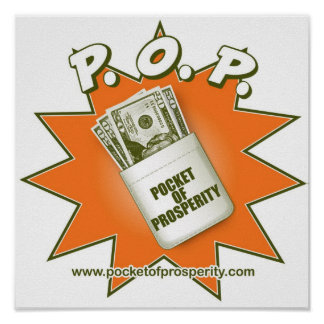 """Pocket Of Prosperity - P.O.P."" Small Poster"