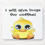 Poco Ducky: ¡Daré los abrazos para el café! Alfombrilla De Raton