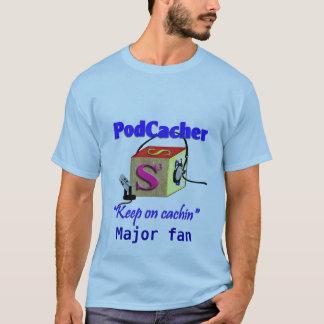 Podcacher major fan T-Shirt
