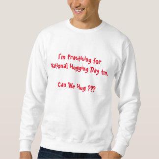 """""""Podemos abrazamos?"""" Camiseta de abrazo nacional Sudadera"""