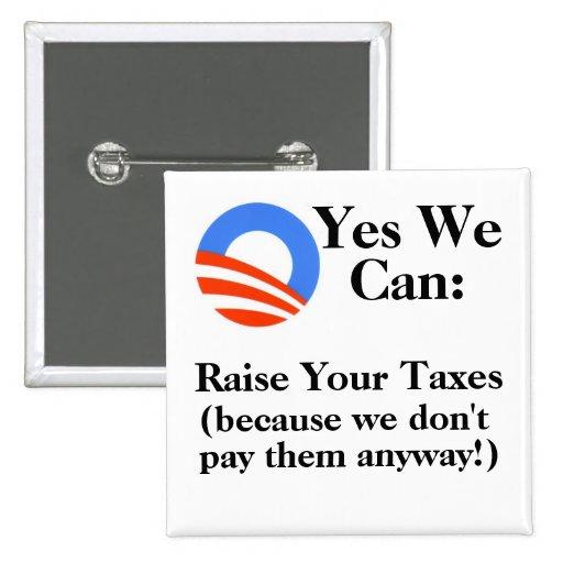 Podemos sí:  Aumente sus impuestos Pins