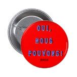 PODEMOS SÍ OBAMA: OUI, FRANCESES DE NOUS POUVONS PINS