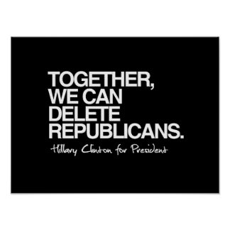 Podemos suprimir a los republicanos - Hillary para Póster