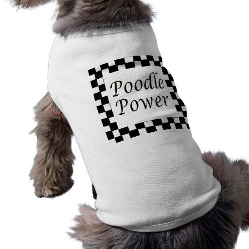 Poder del caniche camisetas de mascota