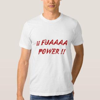 ¡Poder del FUAAAA del EL!! ¡Poder de Fuaaa!! Remera