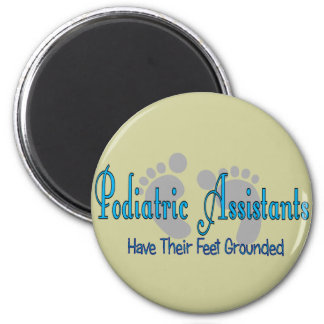 Podiatric Assistants Have Feet Grounded 2 Inch Round Magnet