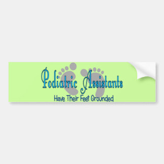 Podiatric Assistants Have Feet Grounded Bumper Sticker