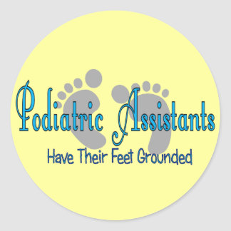 Podiatric Assistants Have Feet Grounded Classic Round Sticker