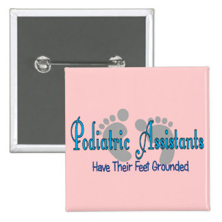 Podiatric Assistants Have Feet Grounded Pinback Button