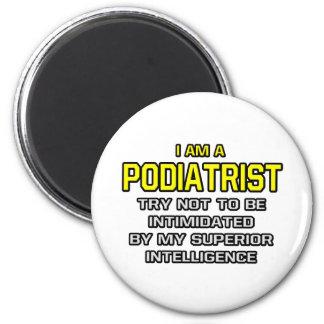 Podiatrist...Superior Intelligence 2 Inch Round Magnet