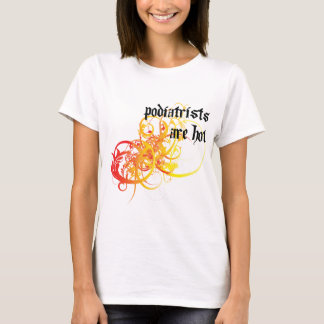 Podiatrists Are Hot T-Shirt