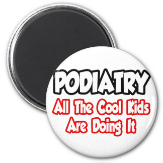 Podiatry...All The Cool Kids 2 Inch Round Magnet