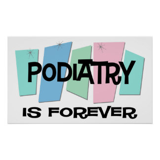 Podiatry Is Forever Poster