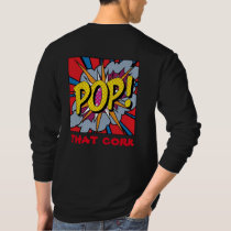 podpilots.com POP THAT CORK long sleeve t-shirt