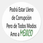 Podra Estar Lleno De Corrupcion Pero De Todos Modo Etiqueta Redonda