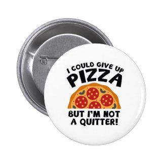Podría dar para arriba la pizza pin redondo de 2 pulgadas