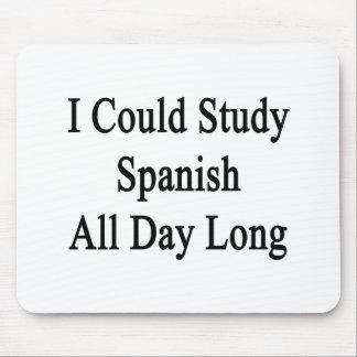 Podría estudiar español todo el día alfombrillas de raton