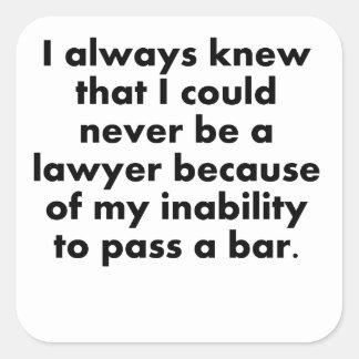Podría nunca ser abogado calcomanía cuadrada personalizada