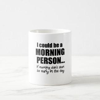 Podría ser una persona de la mañana taza de café