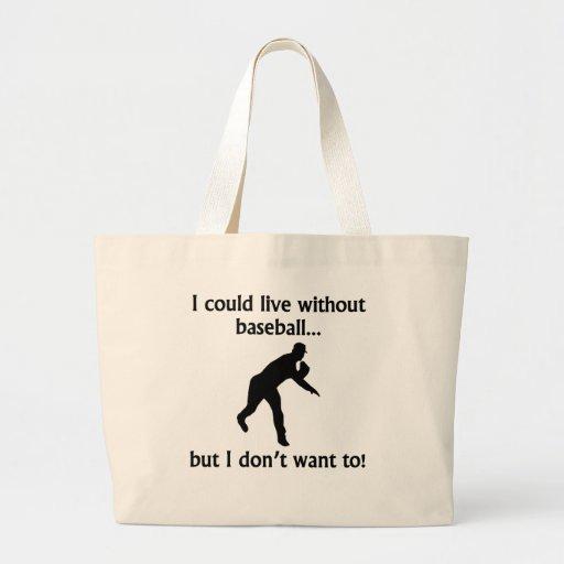 Podría vivir sin béisbol bolsa