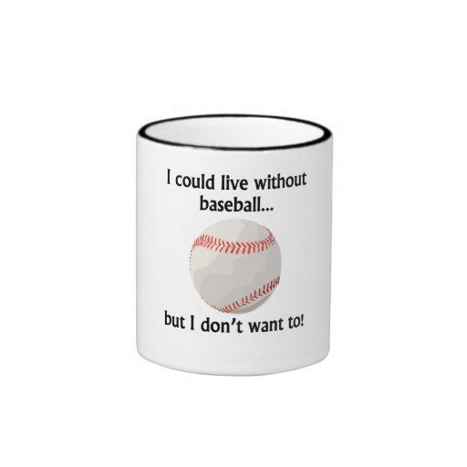 Podría vivir sin béisbol taza a dos colores