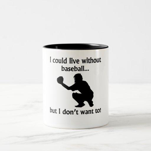 Podría vivir sin béisbol taza de café