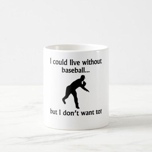 Podría vivir sin béisbol tazas