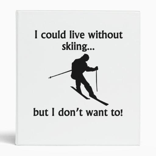 Podría vivir sin el esquí